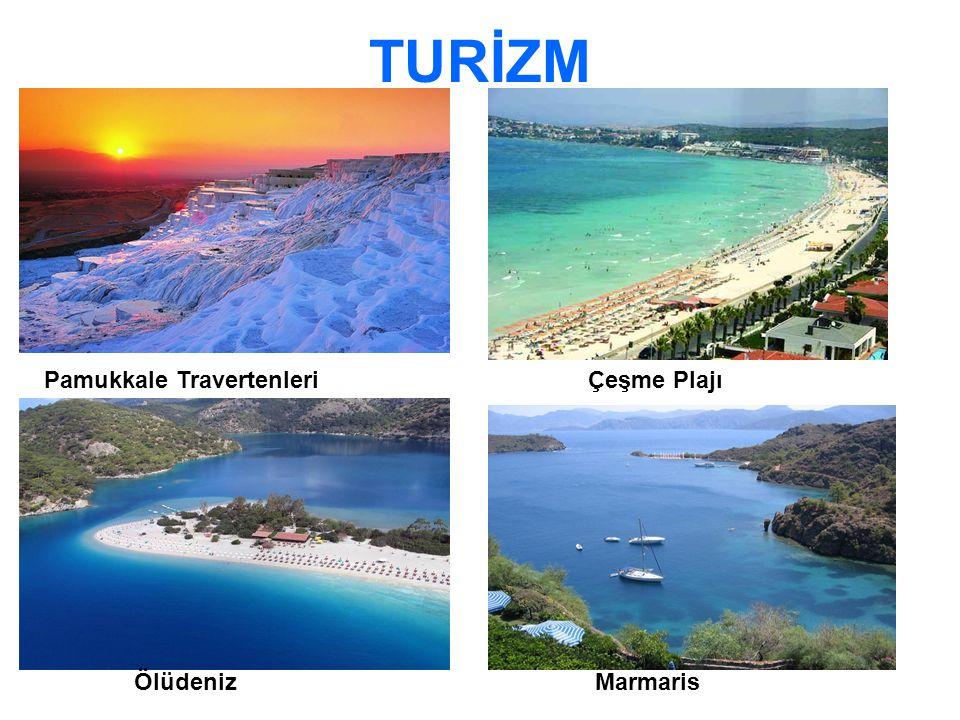 TURİZM Pamukkale Travertenleri Çeşme Plajı Ölüdeniz Marmaris