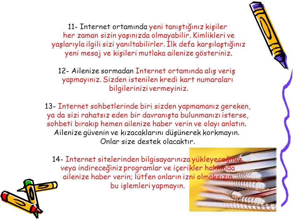 11- Internet ortamında yeni tanıştığınız kişiler