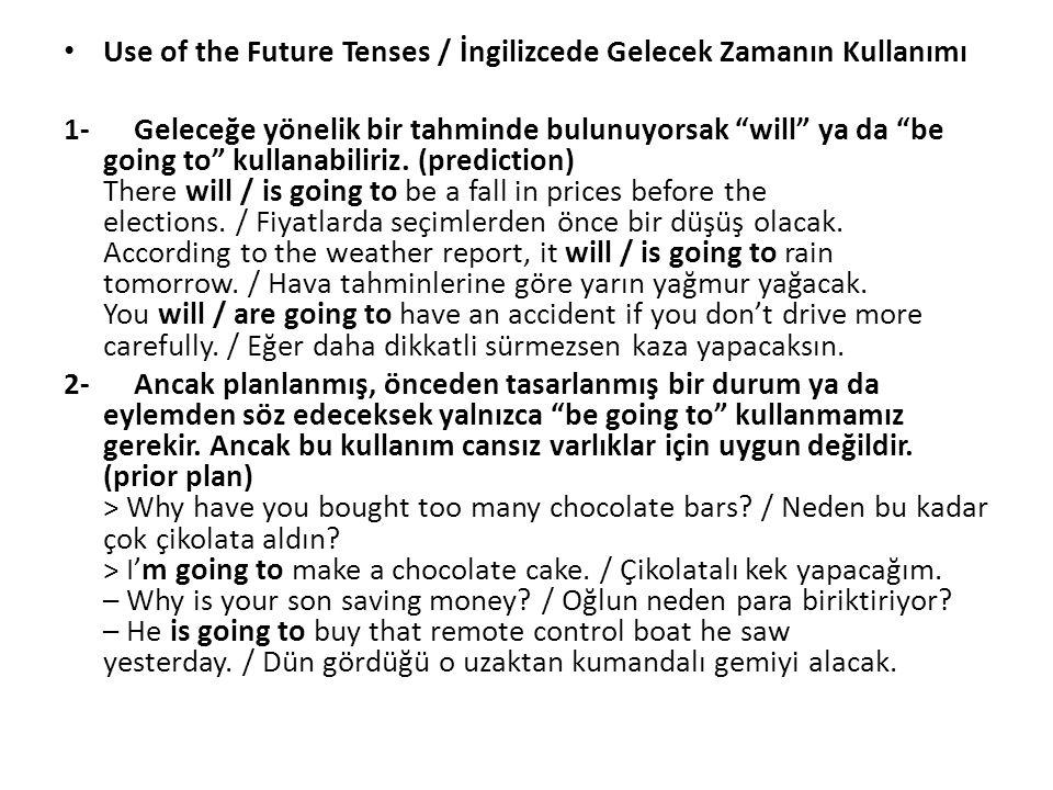 Use of the Future Tenses / İngilizcede Gelecek Zamanın Kullanımı