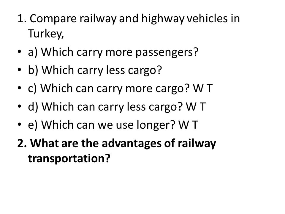 1. Compare railway and highway vehicles in Turkey,