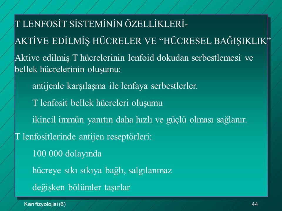 T LENFOSİT SİSTEMİNİN ÖZELLİKLERİ-
