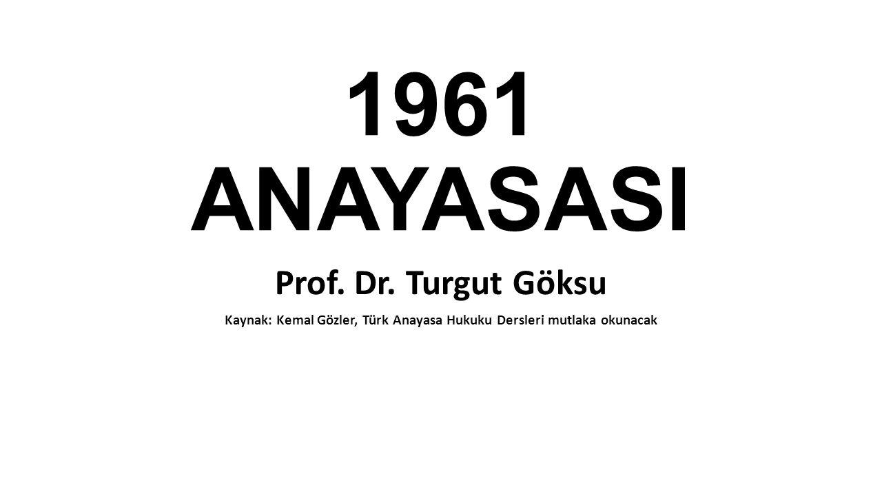 Kaynak: Kemal Gözler, Türk Anayasa Hukuku Dersleri mutlaka okunacak