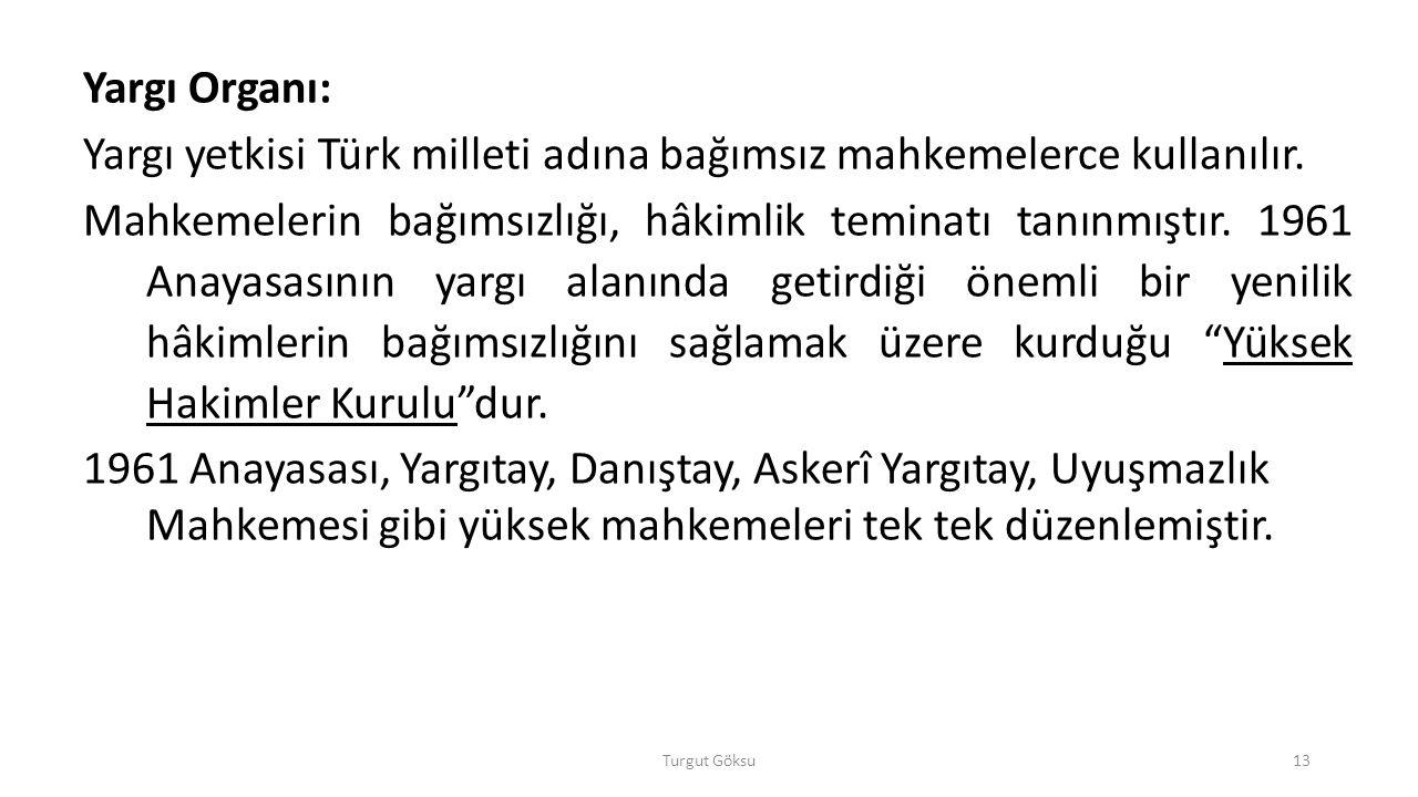 Yargı yetkisi Türk milleti adına bağımsız mahkemelerce kullanılır.