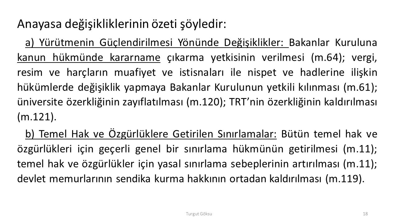 Anayasa değişikliklerinin özeti şöyledir: