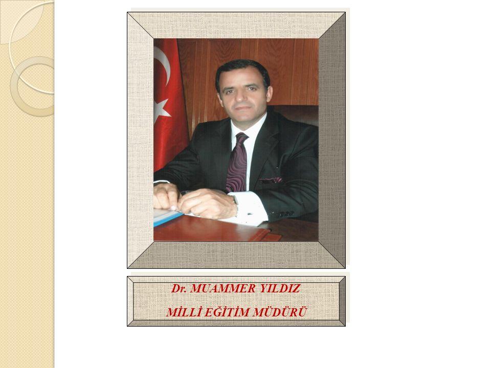 Dr. MUAMMER YILDIZ MİLLİ EĞİTİM MÜDÜRÜ