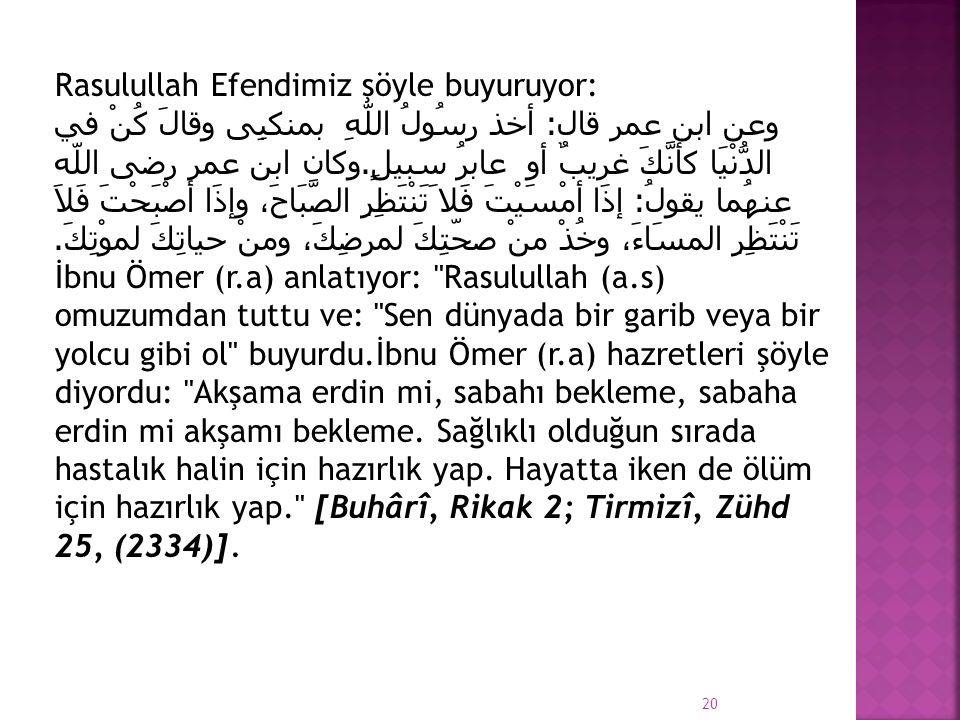 Rasulullah Efendimiz şöyle buyuruyor: