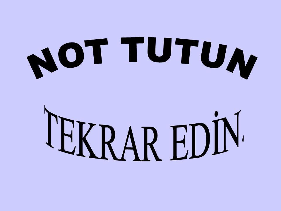 NOT TUTUN TEKRAR EDİN.