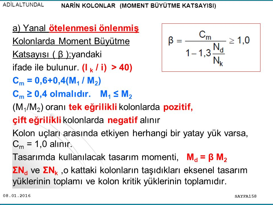 NARİN KOLONLAR (MOMENT BÜYÜTME KATSAYISI)