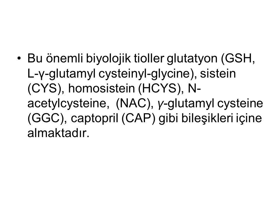 Bu önemli biyolojik tioller glutatyon (GSH, L-γ-glutamyl cysteinyl-glycine), sistein (CYS), homosistein (HCYS), N-acetylcysteine, (NAC), γ-glutamyl cysteine (GGC), captopril (CAP) gibi bileşikleri içine almaktadır.