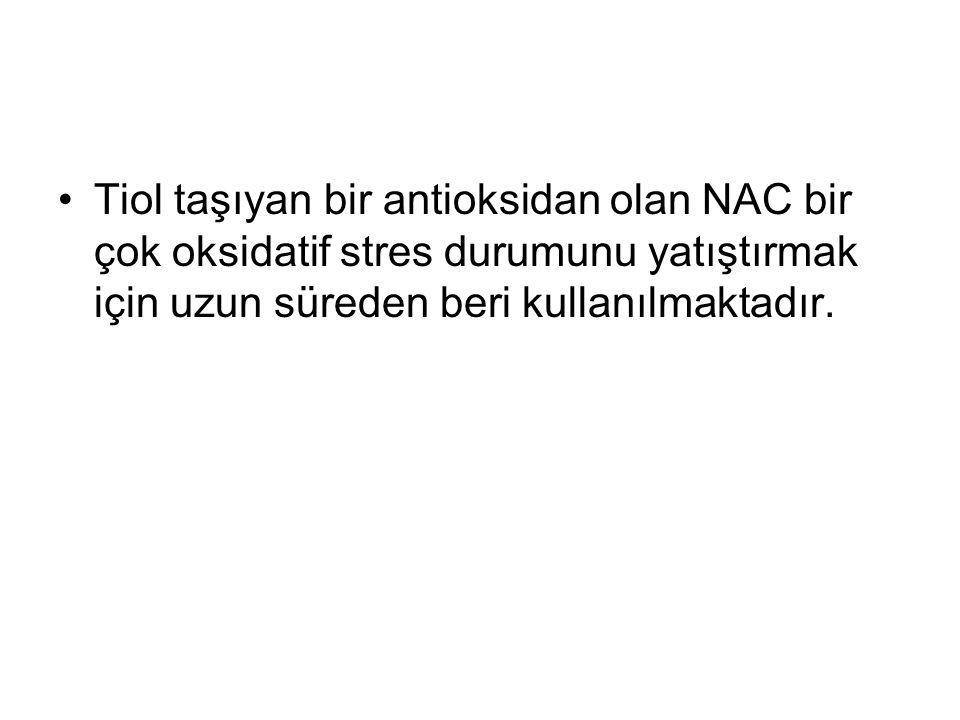 Tiol taşıyan bir antioksidan olan NAC bir çok oksidatif stres durumunu yatıştırmak için uzun süreden beri kullanılmaktadır.