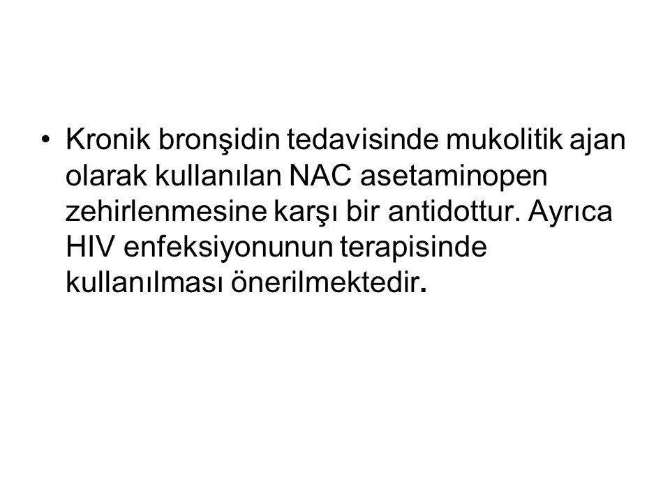 Kronik bronşidin tedavisinde mukolitik ajan olarak kullanılan NAC asetaminopen zehirlenmesine karşı bir antidottur.