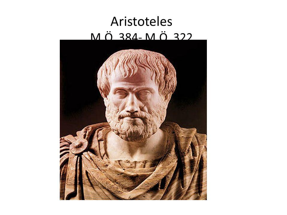 Aristoteles M.Ö. 384- M.Ö. 322