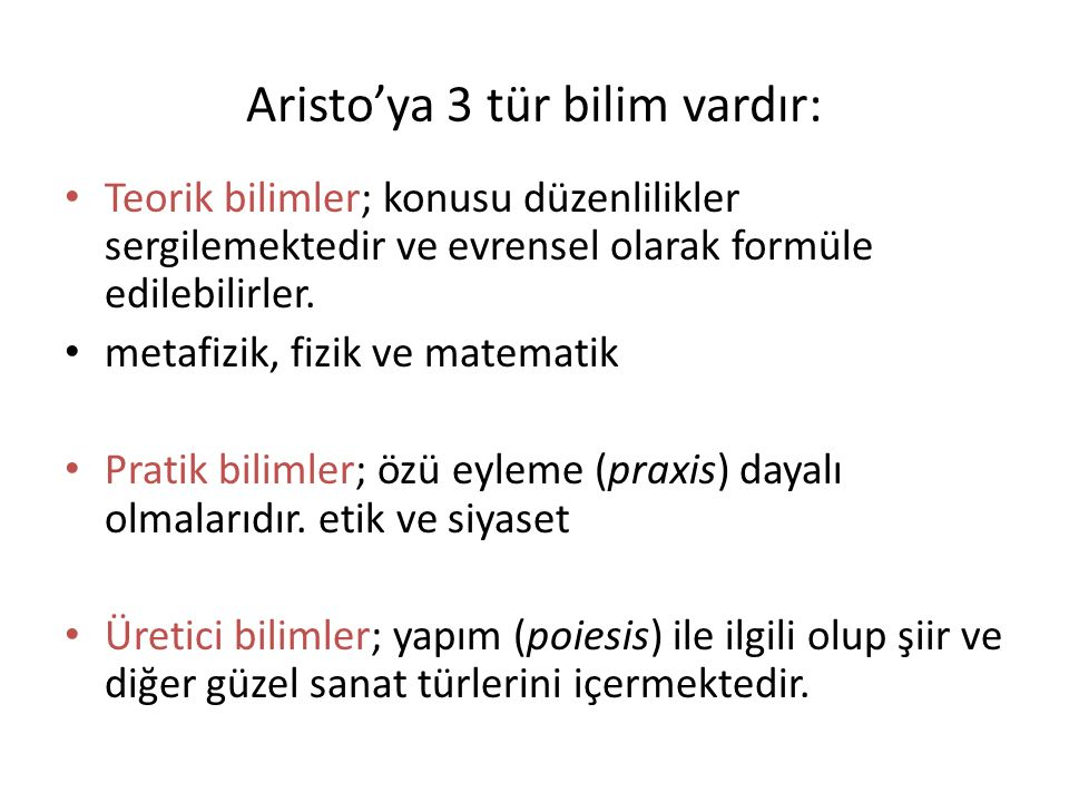 Aristo'ya 3 tür bilim vardır: