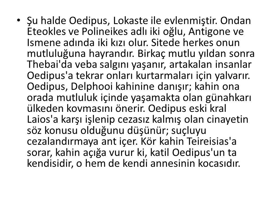 Şu halde Oedipus, Lokaste ile evlenmiştir