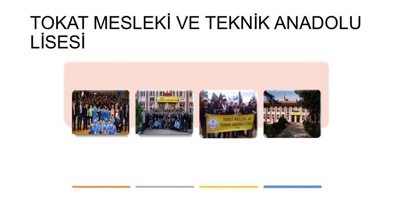 TOKAT MESLEKİ VE TEKNİK ANADOLU LİSESİ