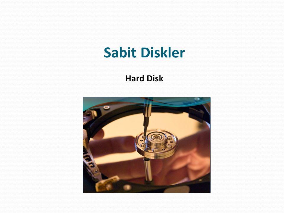 Sabit Diskler Hard Disk