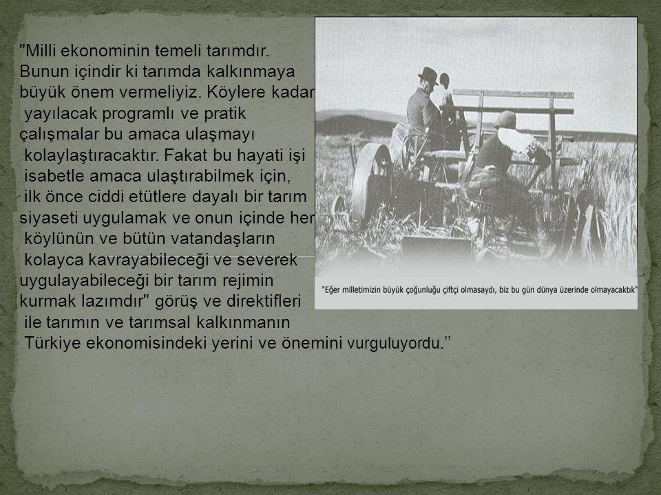 Milli ekonominin temeli tarımdır.