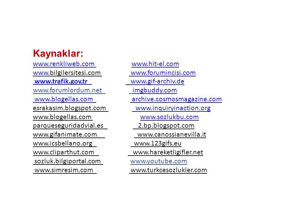 Kaynaklar: www. renkliweb. com www. hit-el. com www. bilgilersitesi