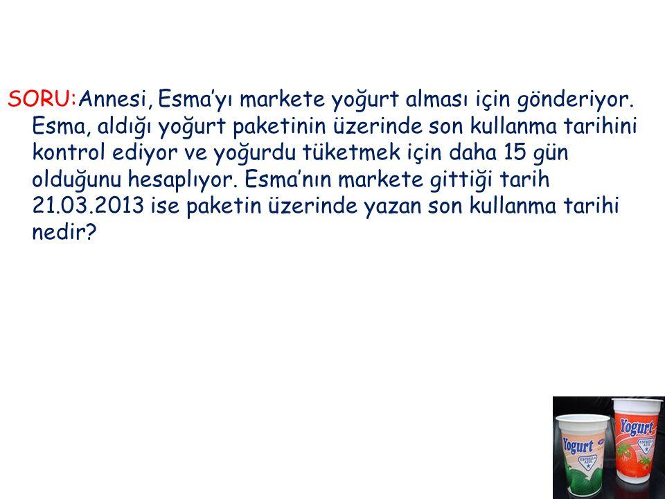SORU:Annesi, Esma'yı markete yoğurt alması için gönderiyor