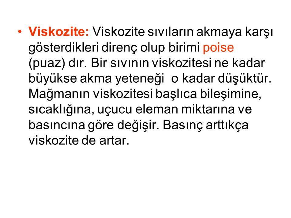 Viskozite: Viskozite sıvıların akmaya karşı gösterdikleri direnç olup birimi poise (puaz) dır.