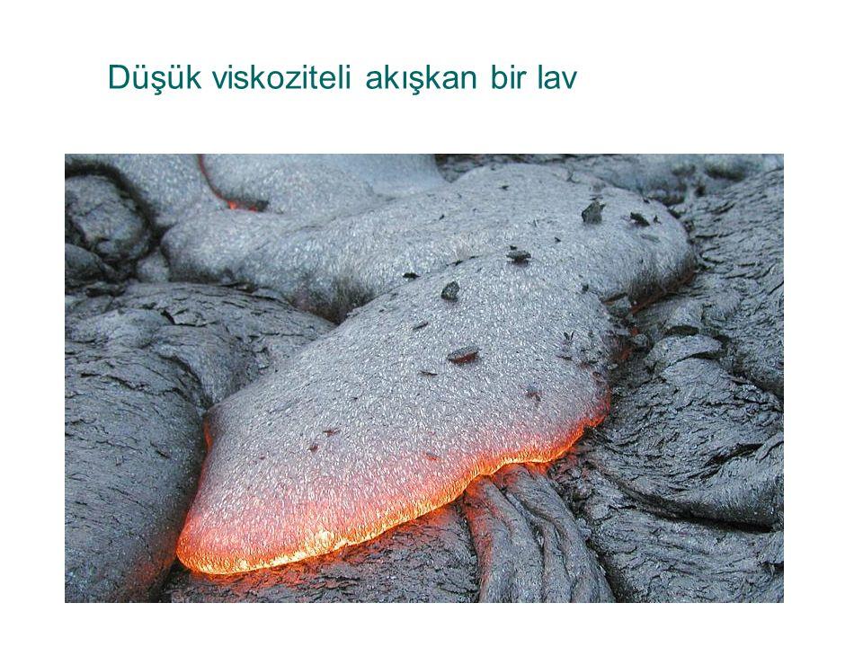 Düşük viskoziteli akışkan bir lav