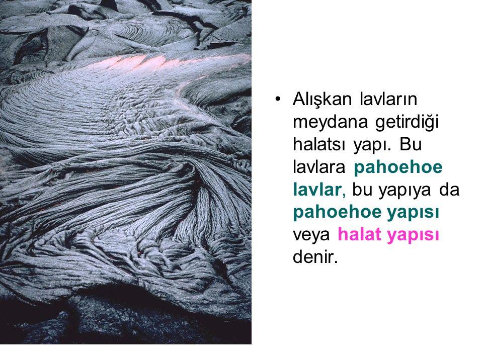 Alışkan lavların meydana getirdiği halatsı yapı