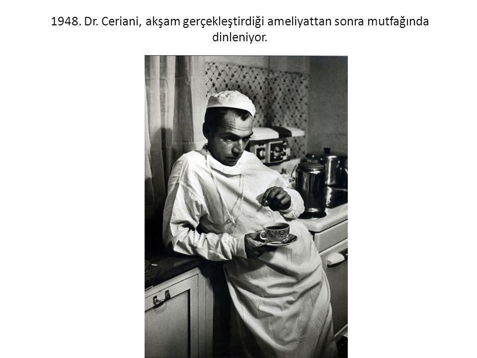 1948. Dr. Ceriani, akşam gerçekleştirdiği ameliyattan sonra mutfağında dinleniyor.