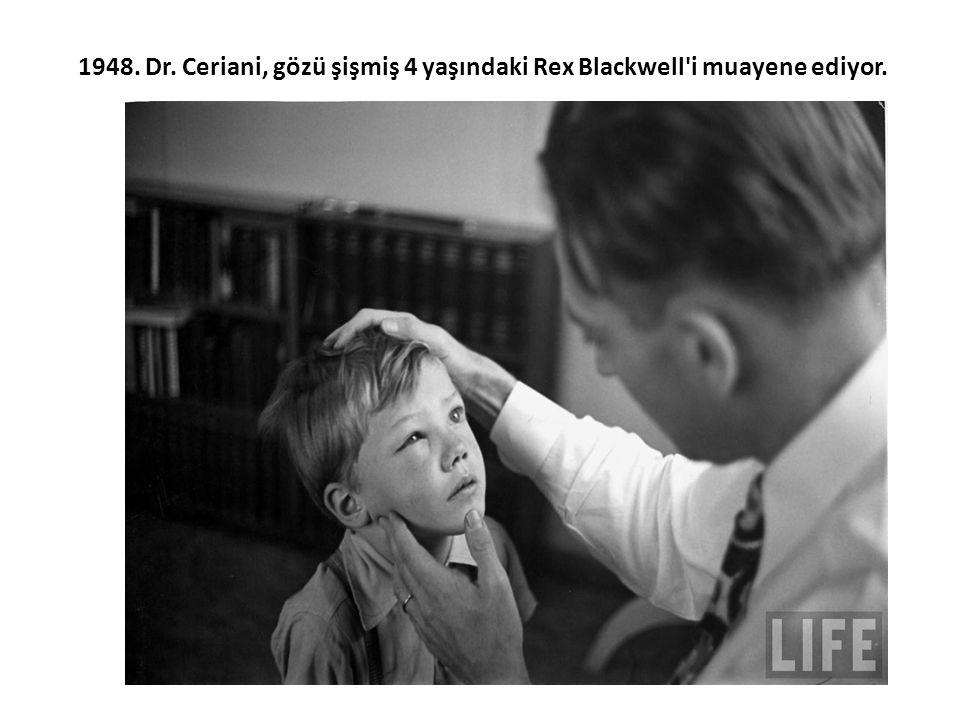 1948. Dr. Ceriani, gözü şişmiş 4 yaşındaki Rex Blackwell i muayene ediyor.