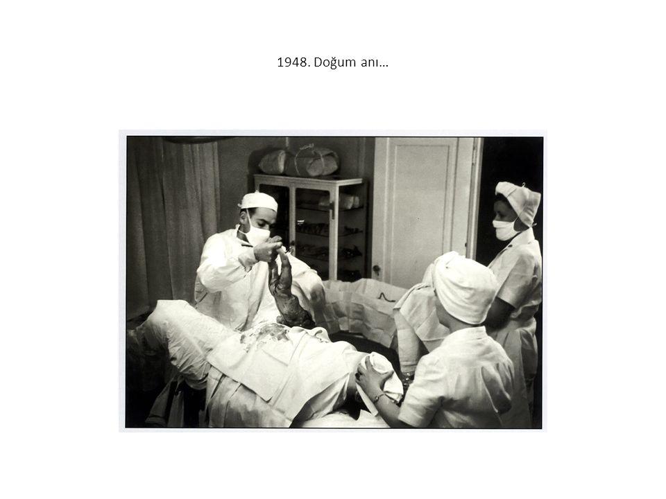 1948. Doğum anı…