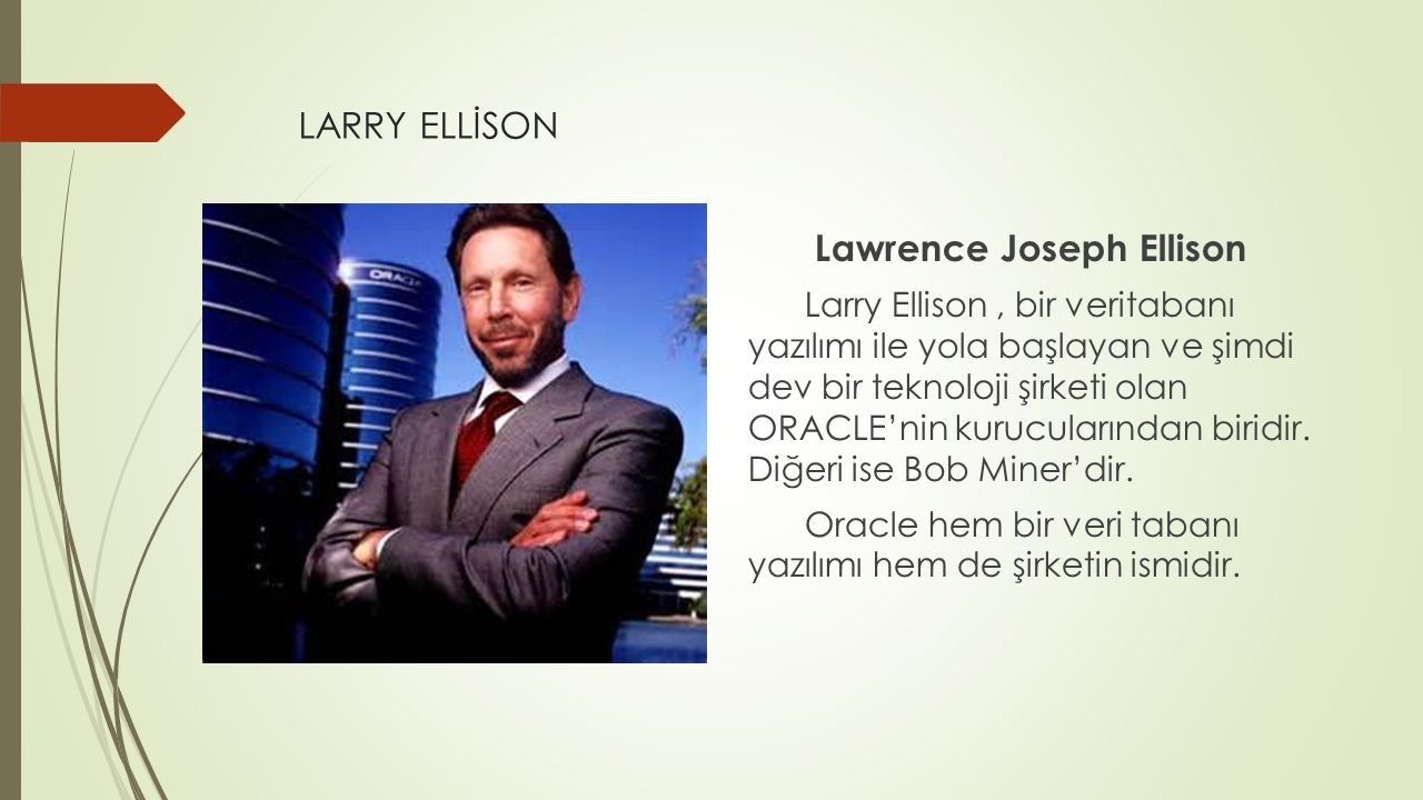 LARRY ELLİSON Lawrence Joseph Ellison.