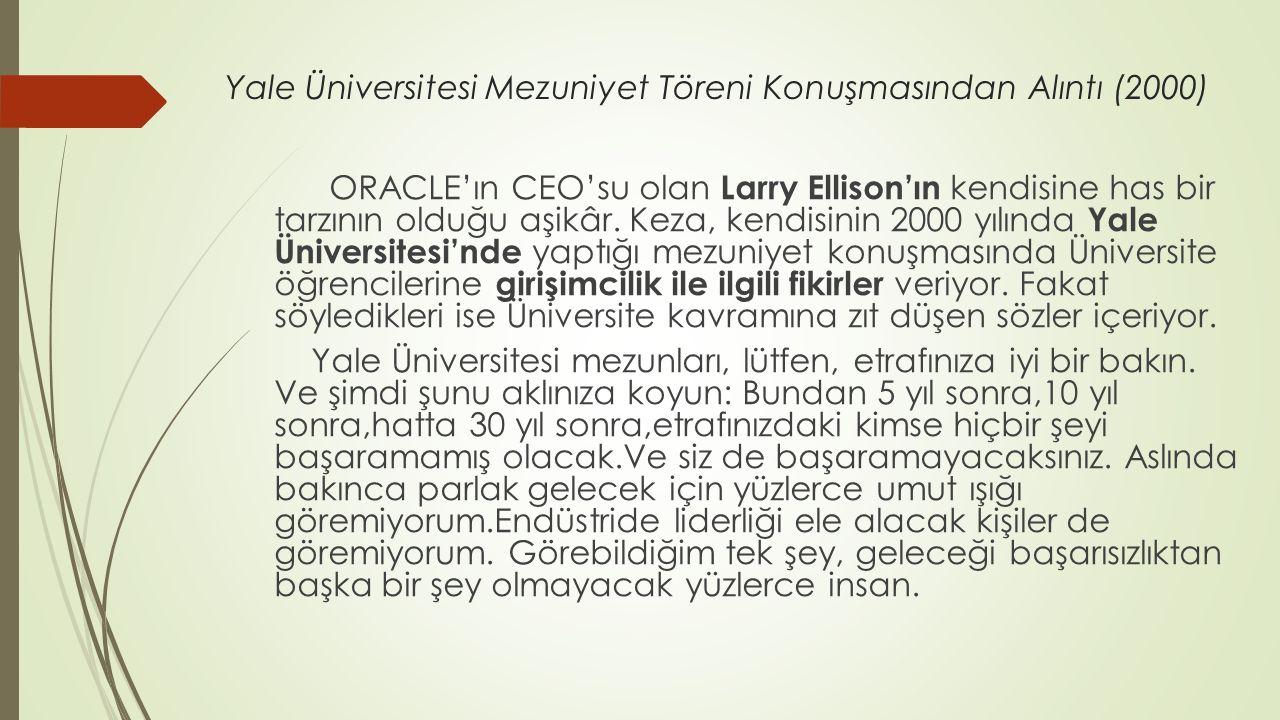Yale Üniversitesi Mezuniyet Töreni Konuşmasından Alıntı (2000)