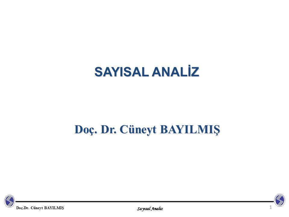SAYISAL ANALİZ Doç. Dr. Cüneyt BAYILMIŞ