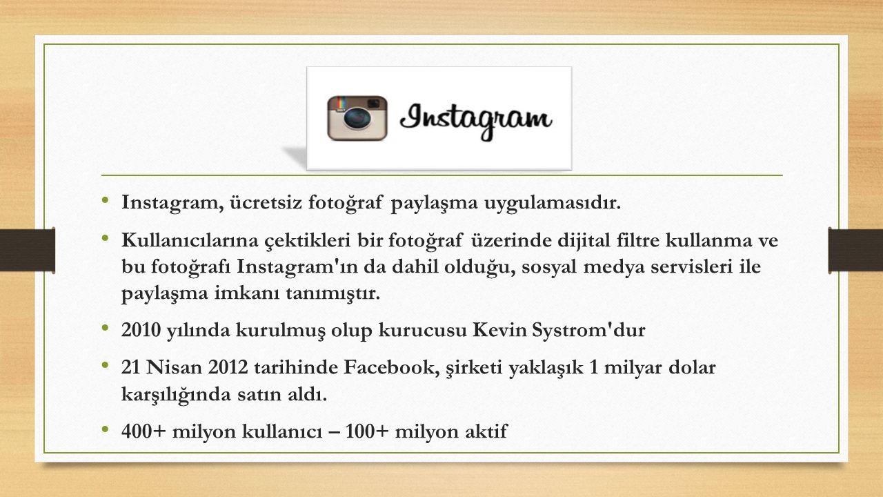Instagram, ücretsiz fotoğraf paylaşma uygulamasıdır.