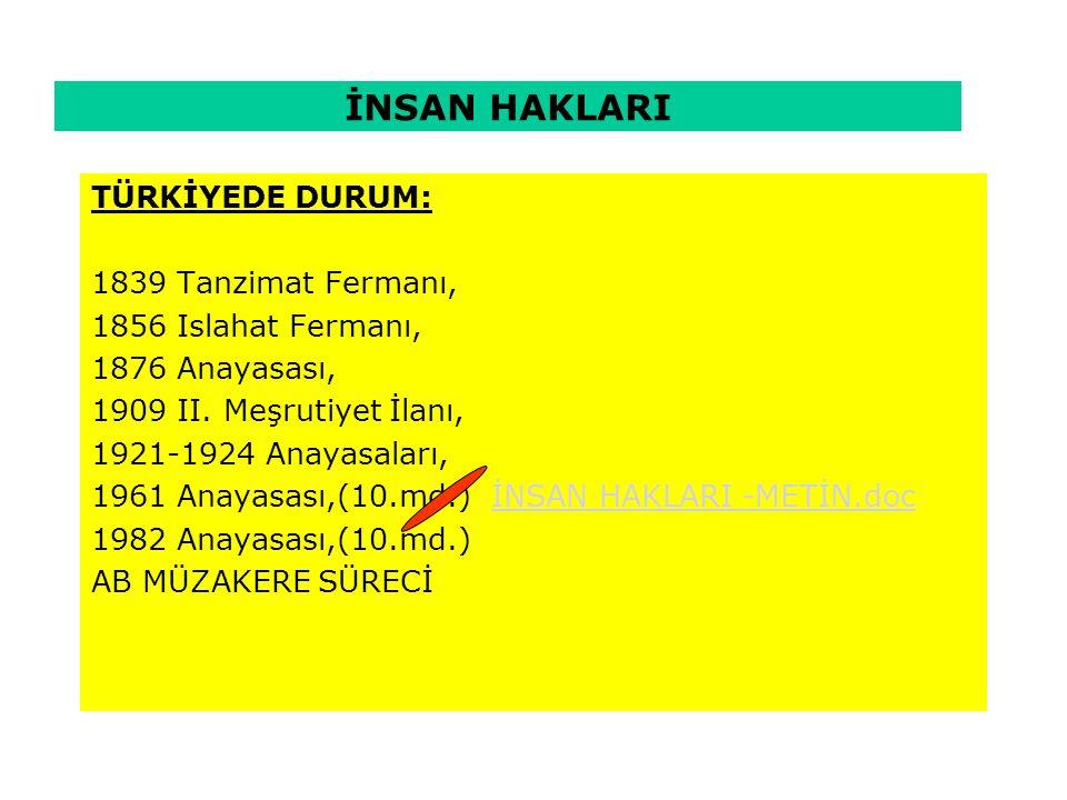 İNSAN HAKLARI TÜRKİYEDE DURUM: 1839 Tanzimat Fermanı,
