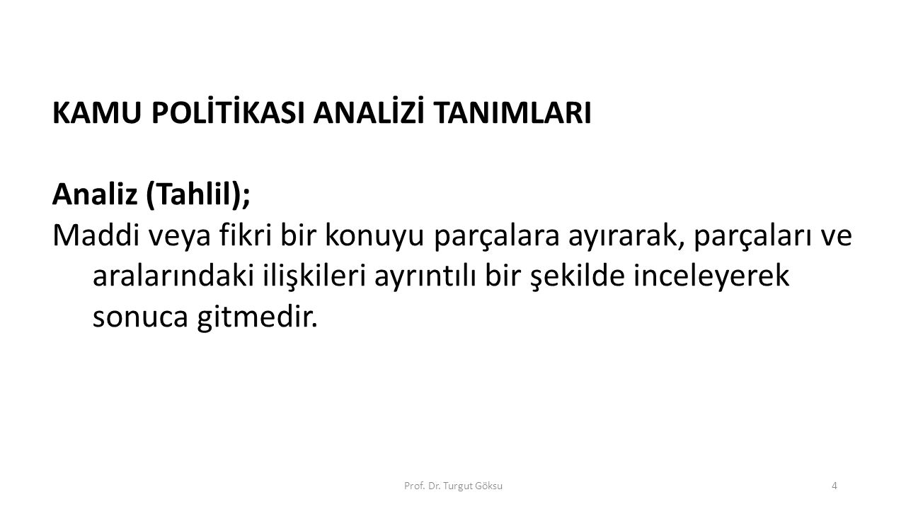 KAMU POLİTİKASI ANALİZİ TANIMLARI Analiz (Tahlil);
