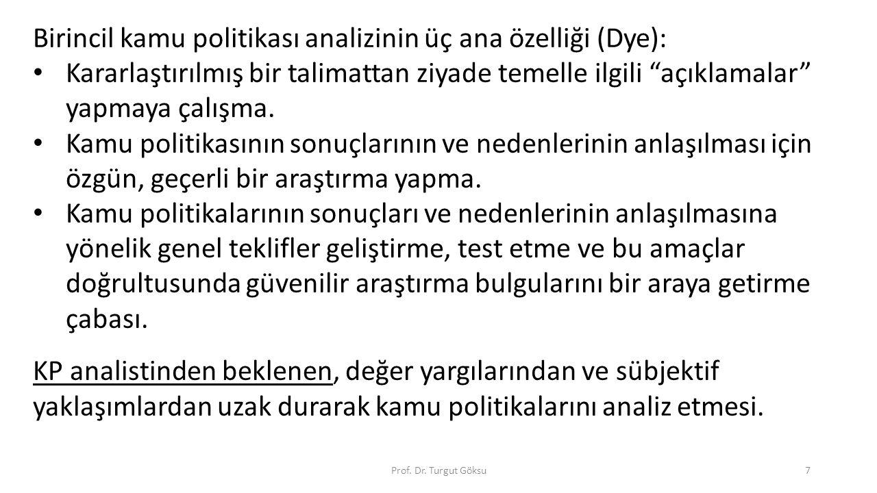 Birincil kamu politikası analizinin üç ana özelliği (Dye):