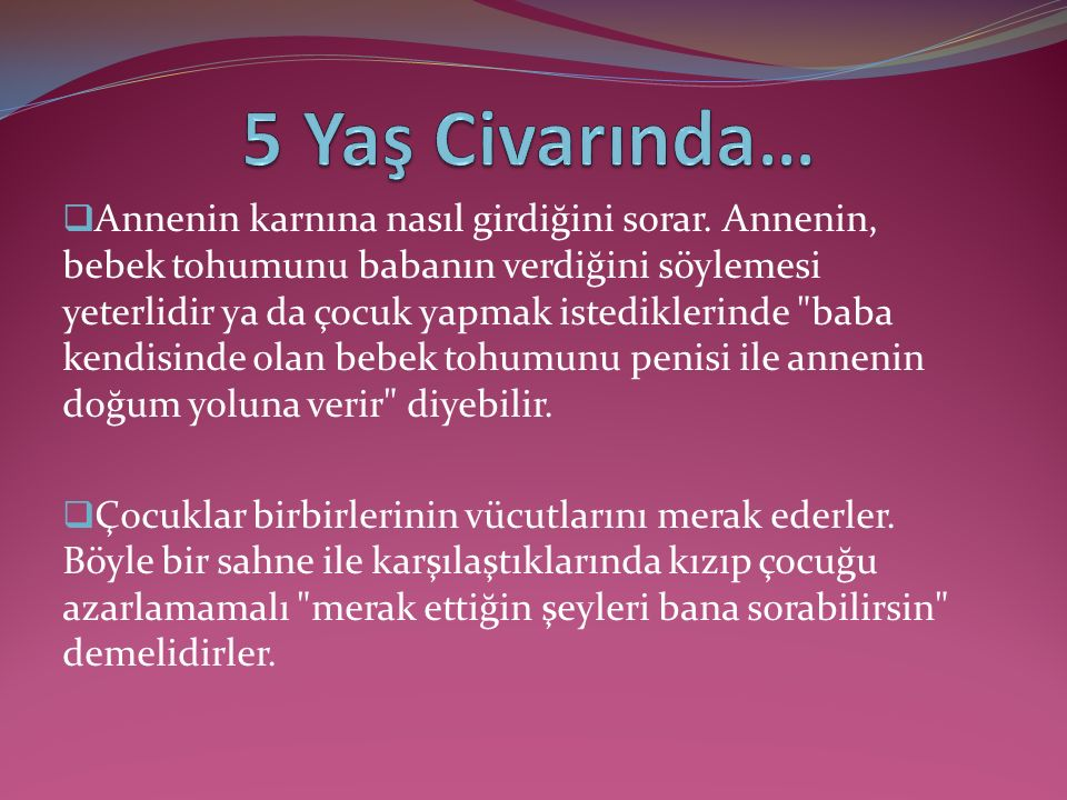 5 Yaş Civarında…