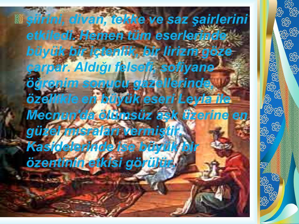 şiirini, divan, tekke ve saz şairlerini etkiledi