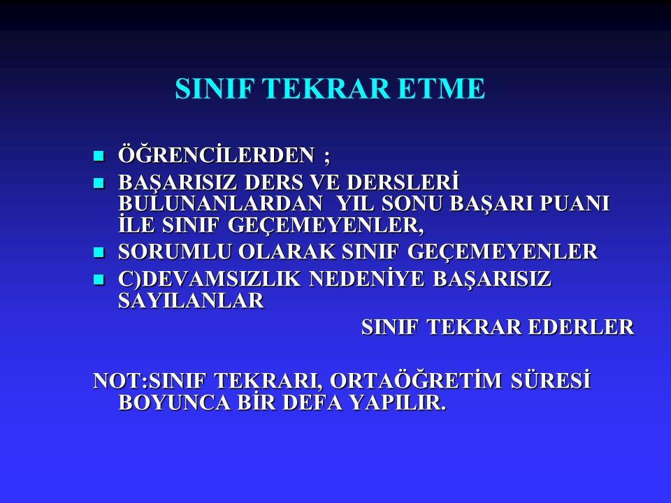 SINIF TEKRAR ETME ÖĞRENCİLERDEN ;