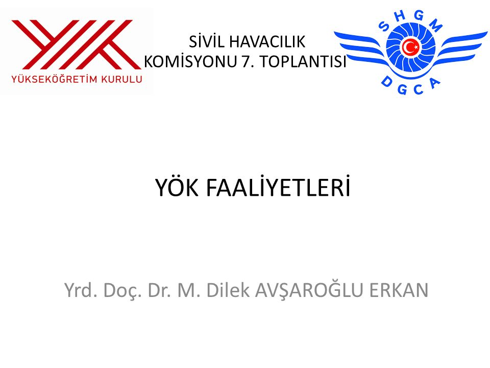 Yrd. Doç. Dr. M. Dilek AVŞAROĞLU ERKAN