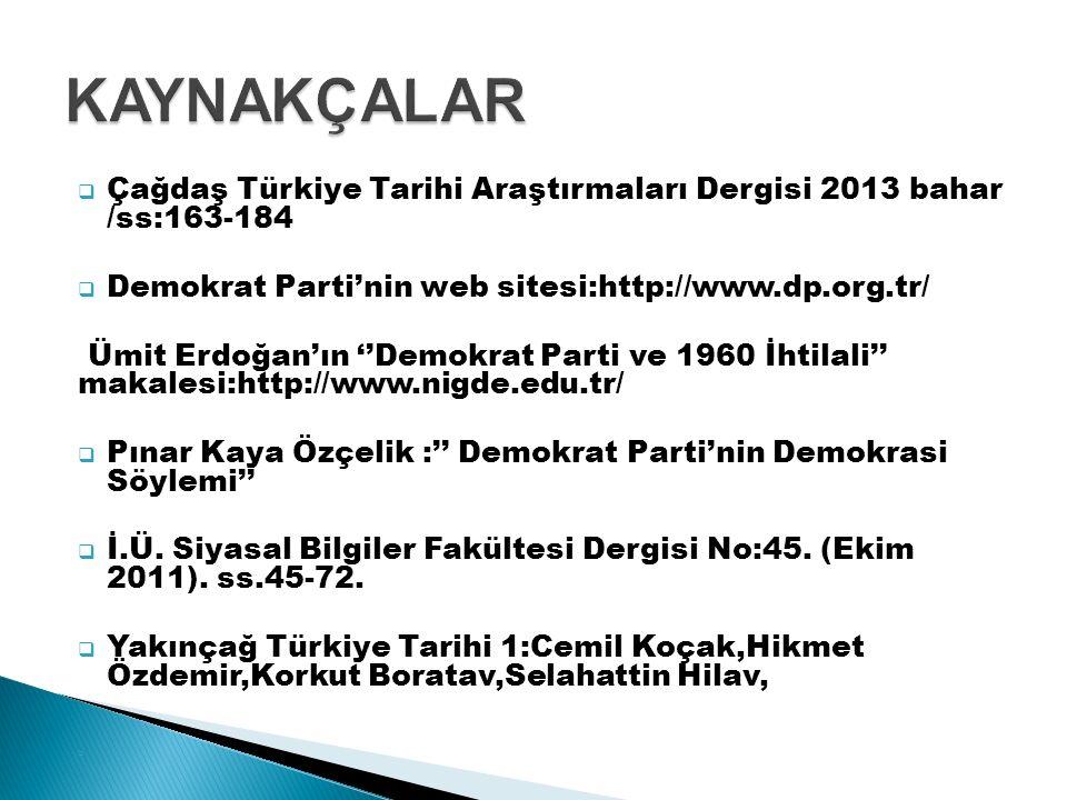 KAYNAKÇALAR Çağdaş Türkiye Tarihi Araştırmaları Dergisi 2013 bahar /ss:163-184. Demokrat Parti'nin web sitesi:http://www.dp.org.tr/