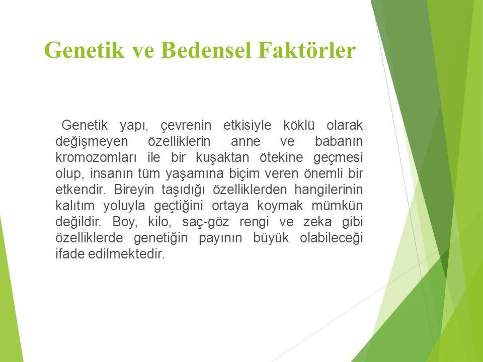 Genetik ve Bedensel Faktörler