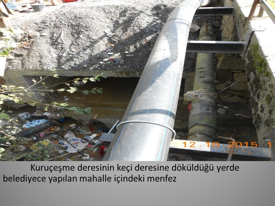 Kuruçeşme deresinin keçi deresine döküldüğü yerde belediyece yapılan mahalle içindeki menfez