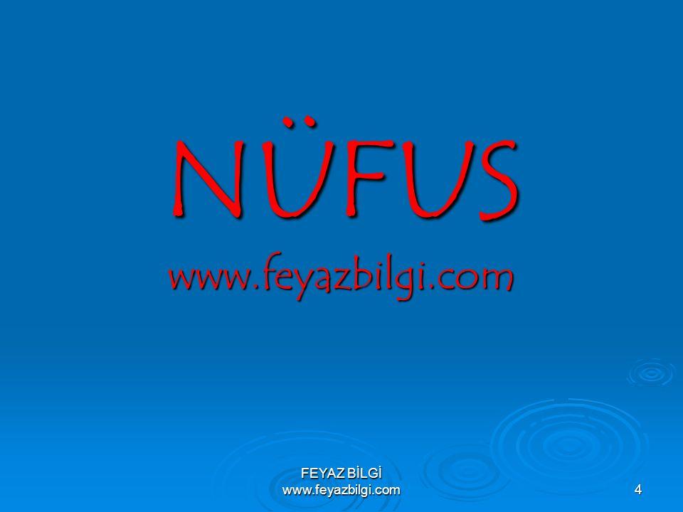 NÜFUS www.feyazbilgi.com