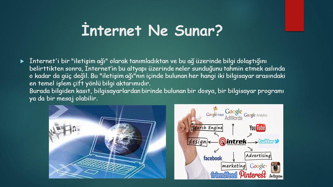 İnternet Ne Sunar
