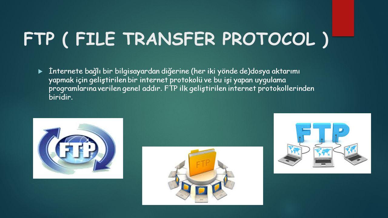 FTP ( FILE TRANSFER PROTOCOL )