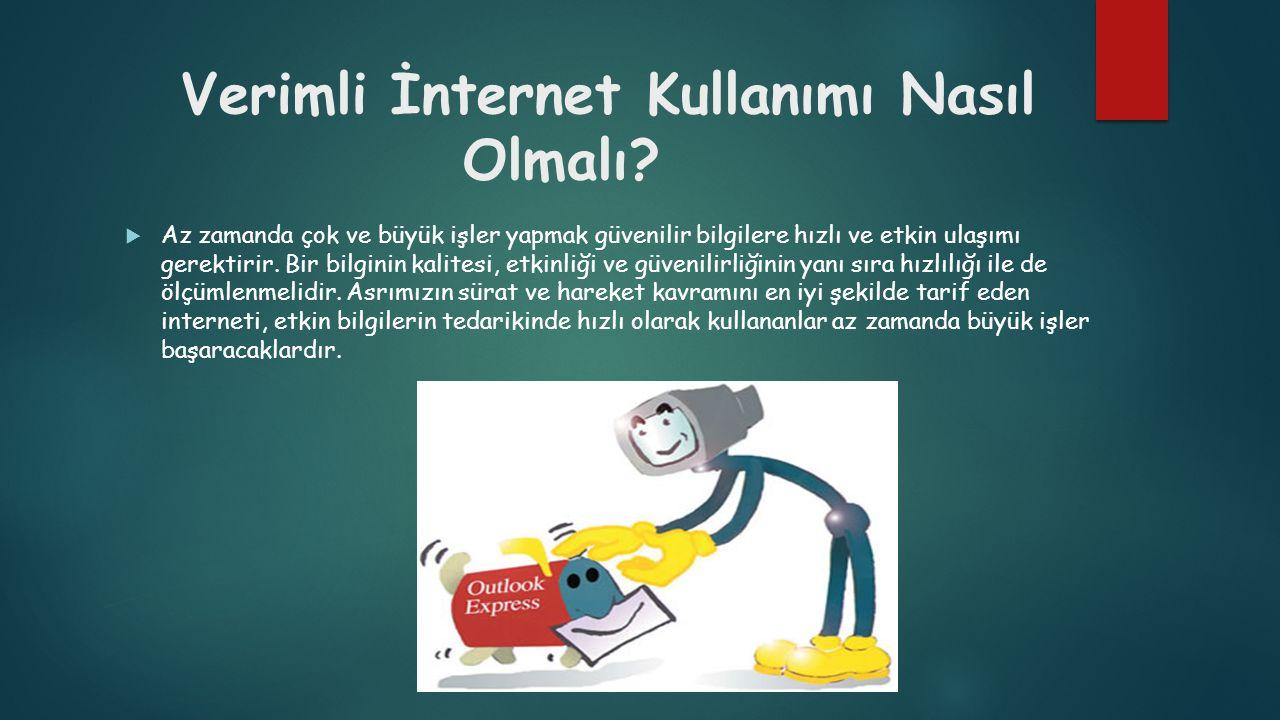 Verimli İnternet Kullanımı Nasıl Olmalı