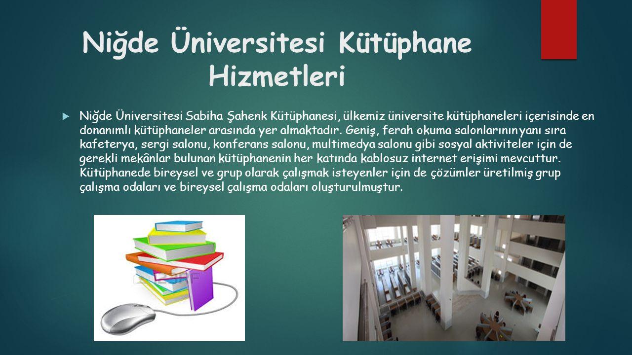 Niğde Üniversitesi Kütüphane Hizmetleri