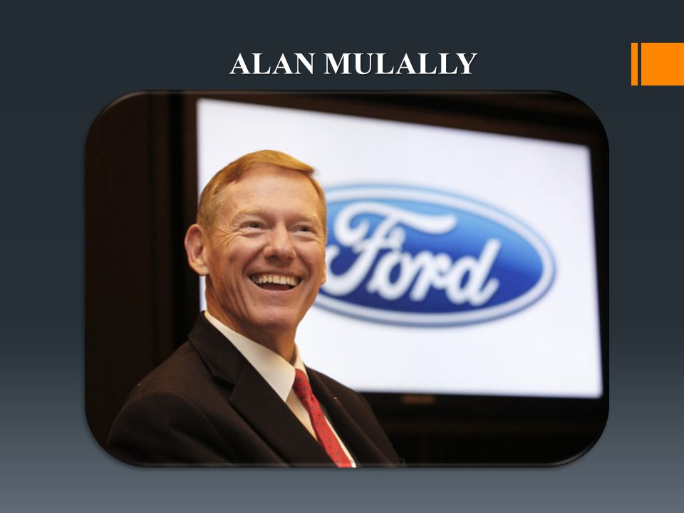 Alan mulally ppt indir for Ford motor company alan mulally