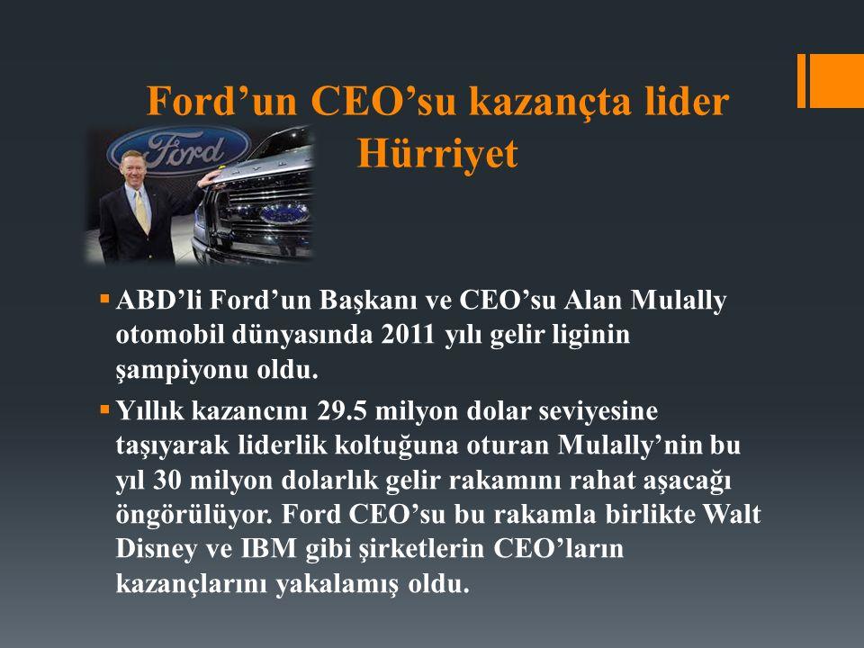 Ford'un CEO'su kazançta lider Hürriyet